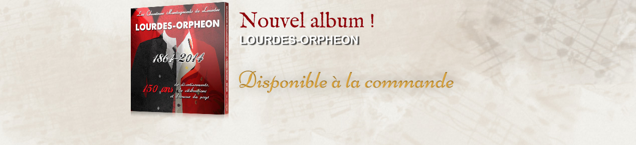 Nouvel album - Lourdes-Orpheon - disponible